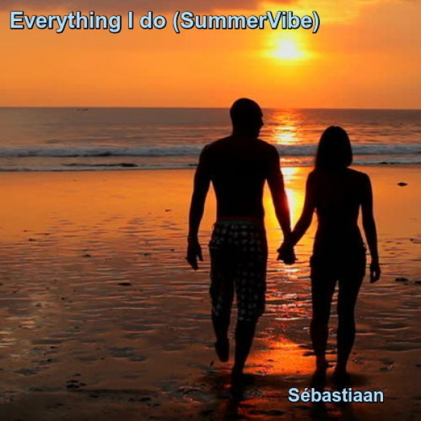 Nieuwe Single Sébastiaan : Everything I Do (Summervibe) !